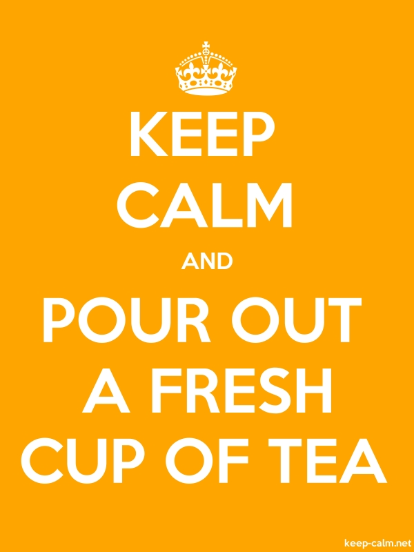 KEEP CALM AND POUR OUT A FRESH CUP OF TEA - white/orange - Default (600x800)