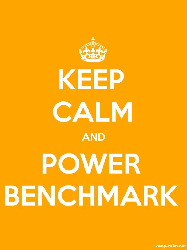 KEEP CALM AND POWER BENCHMARK - white/orange - Default (600x800)