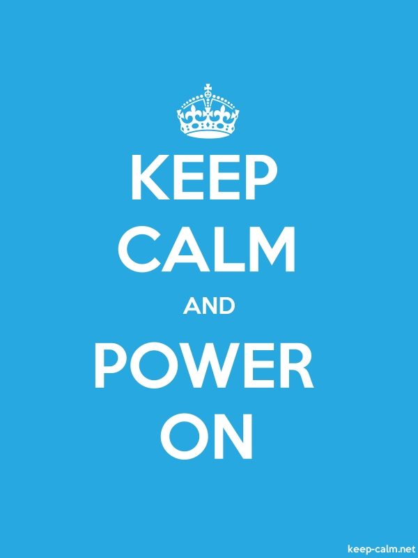 KEEP CALM AND POWER ON - white/blue - Default (600x800)