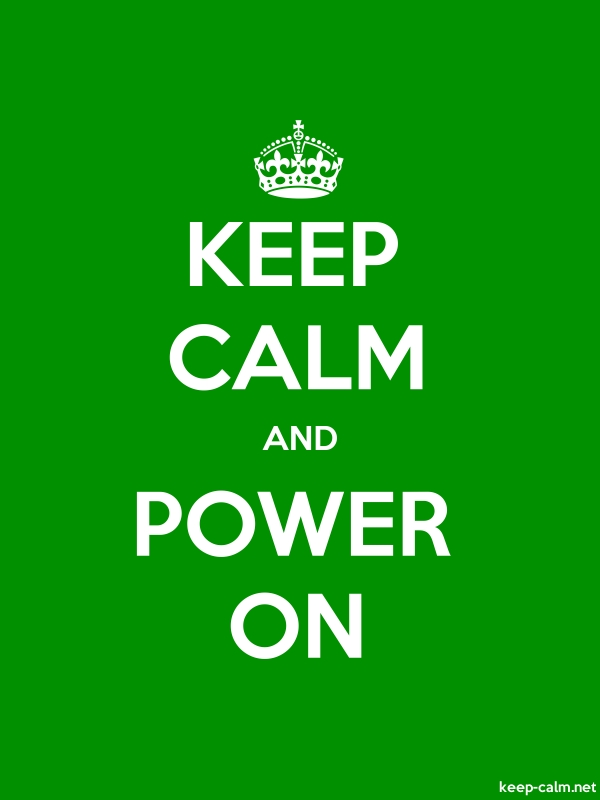 KEEP CALM AND POWER ON - white/green - Default (600x800)