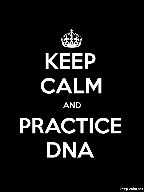 KEEP CALM AND PRACTICE DNA - white/black - Default (600x800)