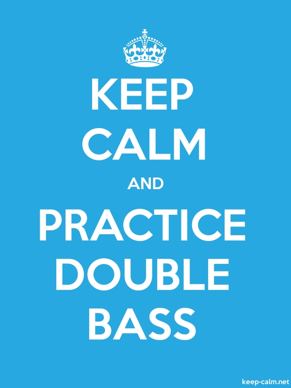 KEEP CALM AND PRACTICE DOUBLE BASS - white/blue - Default (600x800)