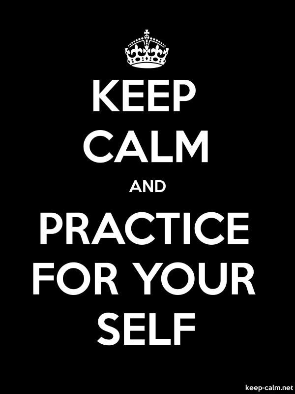 KEEP CALM AND PRACTICE FOR YOUR SELF - white/black - Default (600x800)