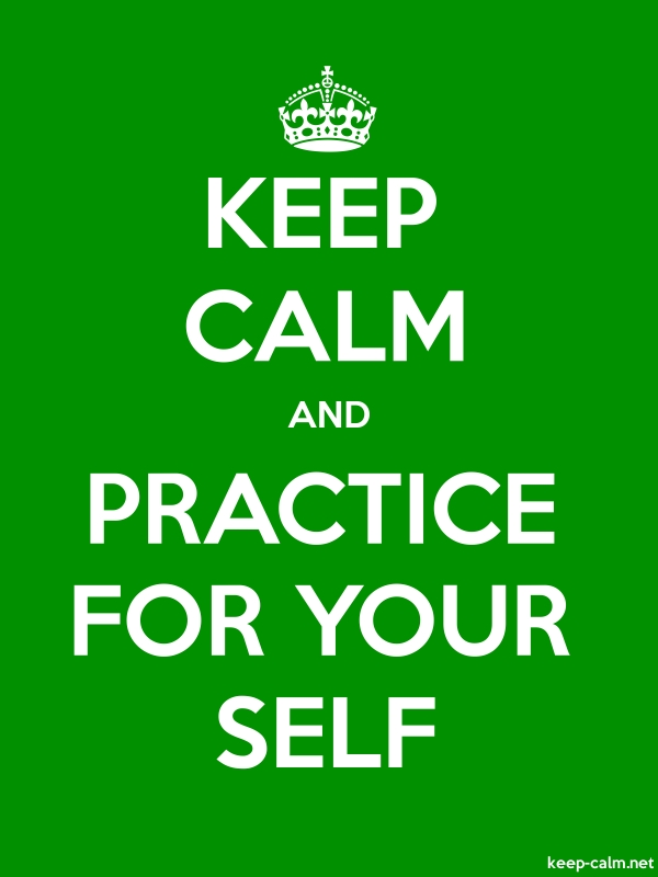 KEEP CALM AND PRACTICE FOR YOUR SELF - white/green - Default (600x800)
