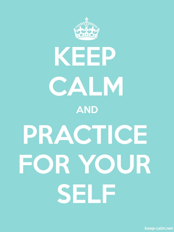 KEEP CALM AND PRACTICE FOR YOUR SELF - white/lightblue - Default (600x800)