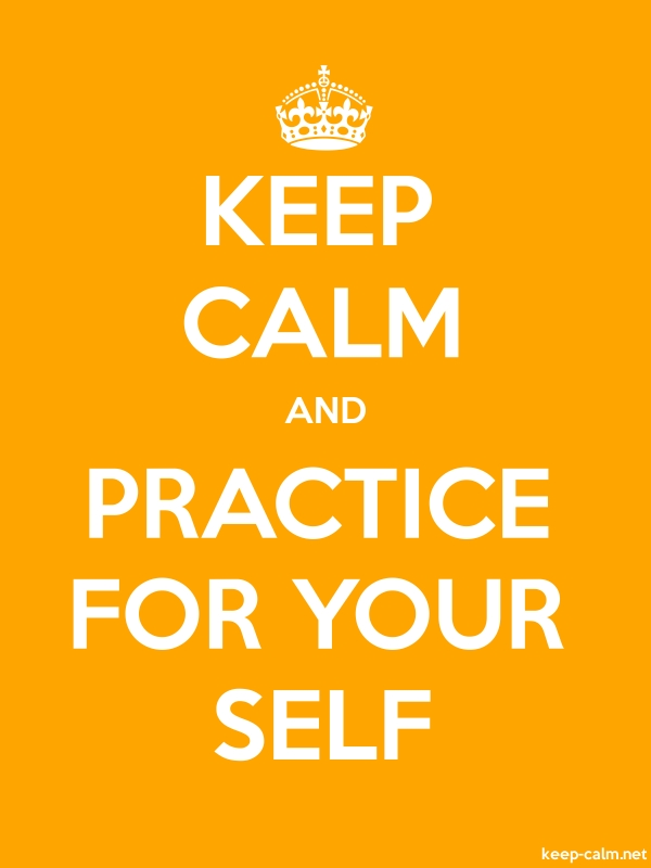 KEEP CALM AND PRACTICE FOR YOUR SELF - white/orange - Default (600x800)