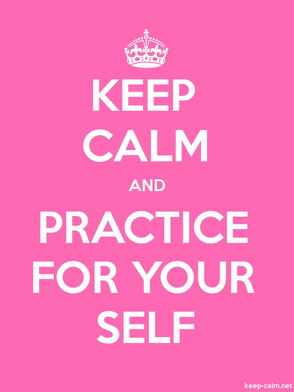 KEEP CALM AND PRACTICE FOR YOUR SELF - white/pink - Default (600x800)