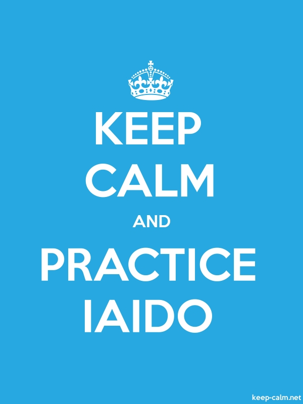 KEEP CALM AND PRACTICE IAIDO - white/blue - Default (600x800)