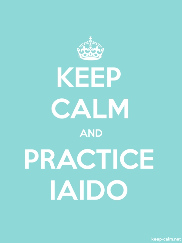 KEEP CALM AND PRACTICE IAIDO - white/lightblue - Default (600x800)