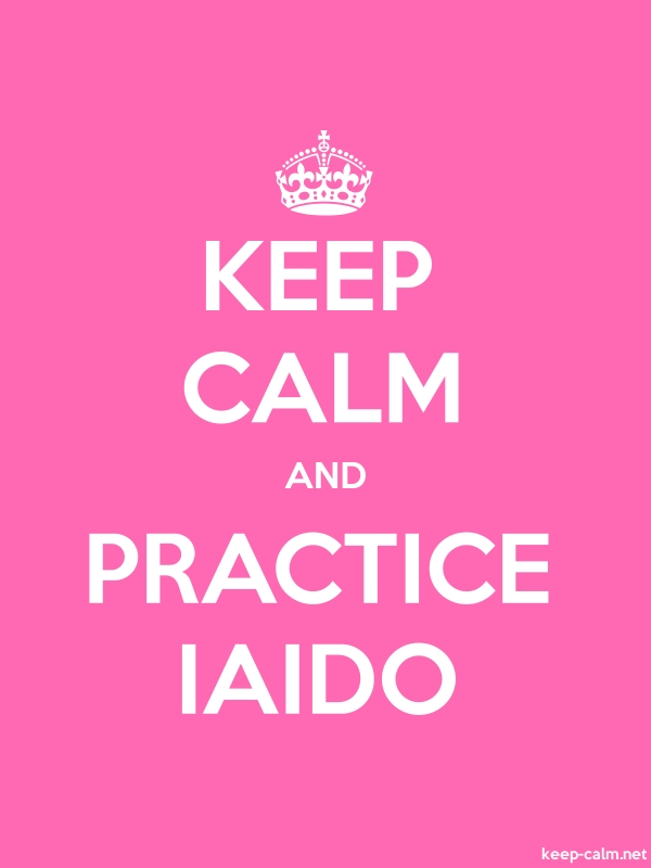 KEEP CALM AND PRACTICE IAIDO - white/pink - Default (600x800)