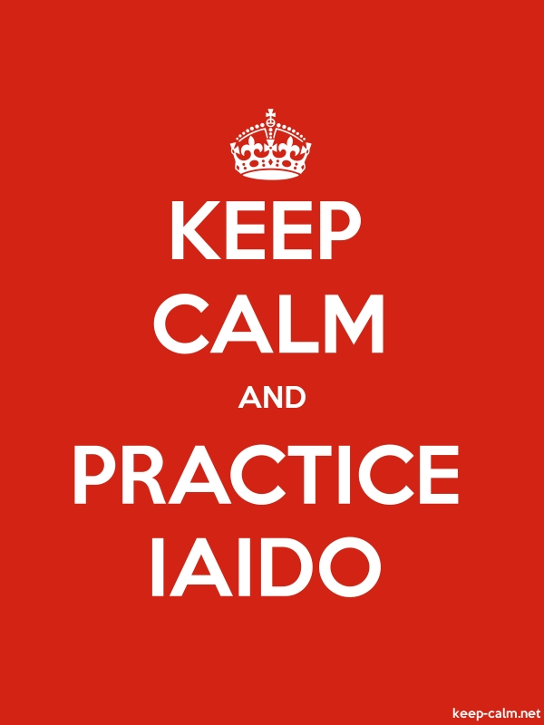 KEEP CALM AND PRACTICE IAIDO - white/red - Default (600x800)