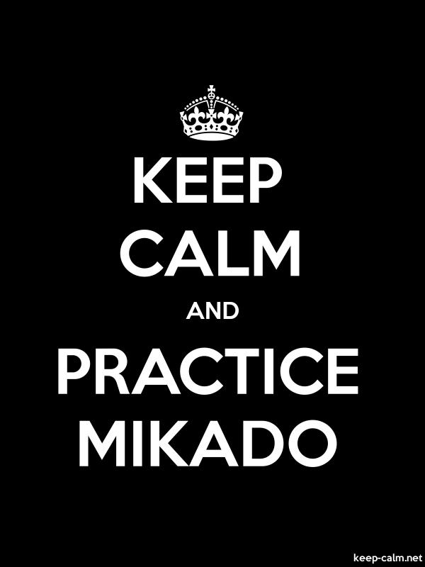 KEEP CALM AND PRACTICE MIKADO - white/black - Default (600x800)