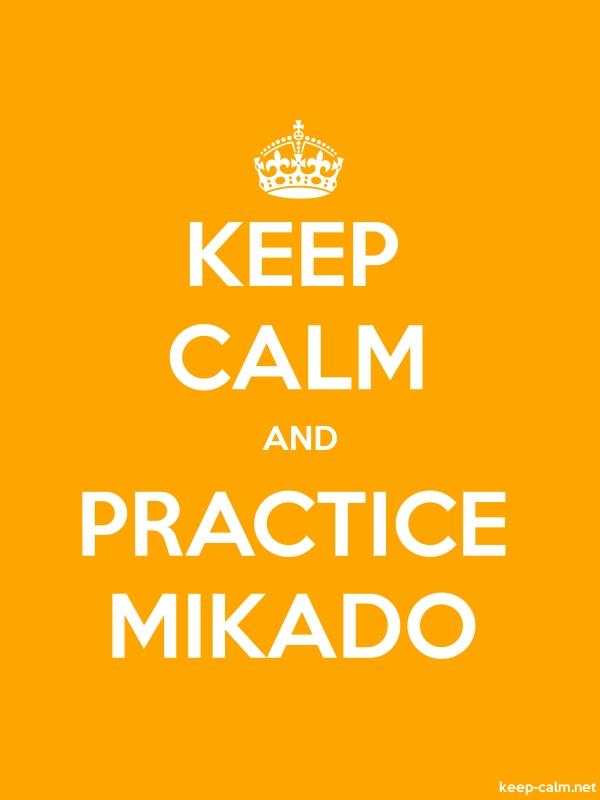 KEEP CALM AND PRACTICE MIKADO - white/orange - Default (600x800)