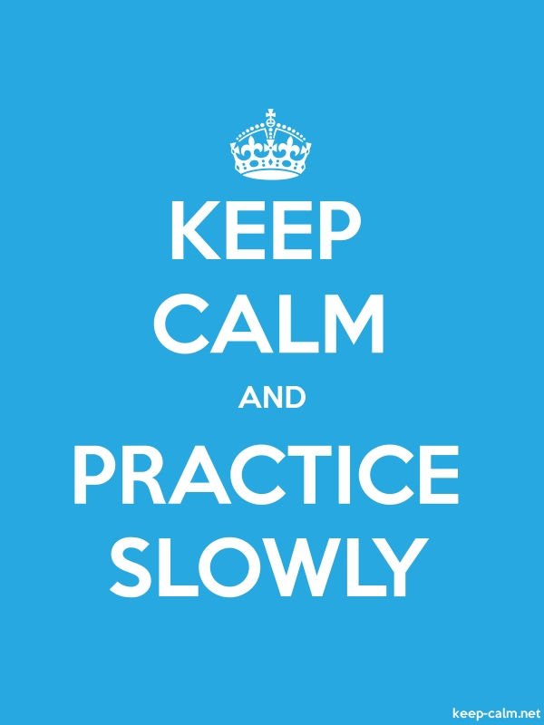 KEEP CALM AND PRACTICE SLOWLY - white/blue - Default (600x800)