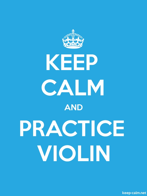 KEEP CALM AND PRACTICE VIOLIN - white/blue - Default (600x800)