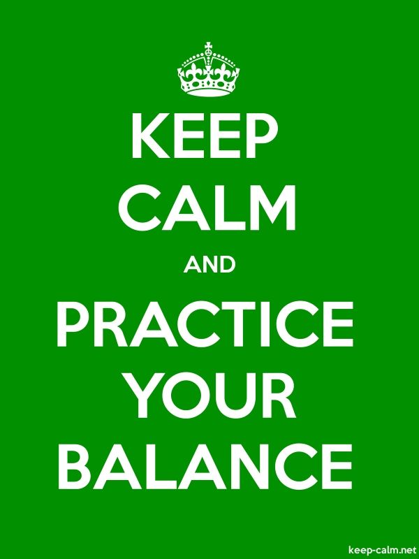 KEEP CALM AND PRACTICE YOUR BALANCE - white/green - Default (600x800)