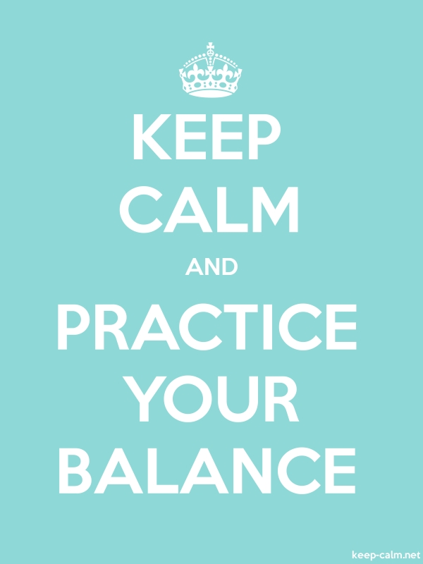 KEEP CALM AND PRACTICE YOUR BALANCE - white/lightblue - Default (600x800)