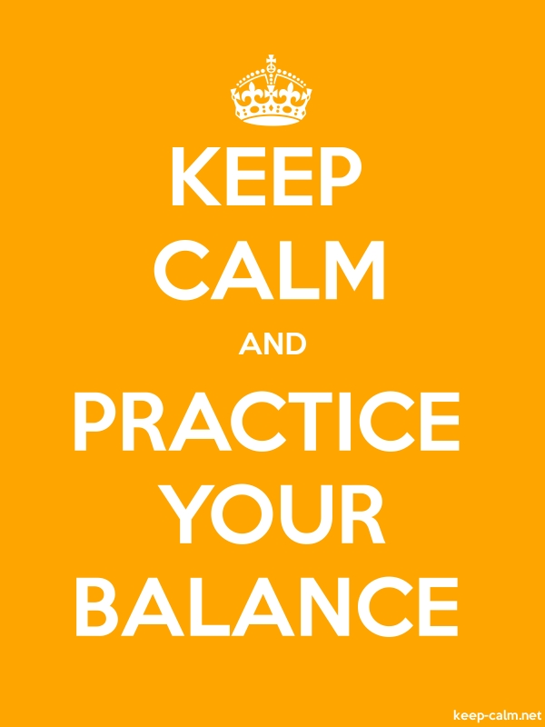 KEEP CALM AND PRACTICE YOUR BALANCE - white/orange - Default (600x800)