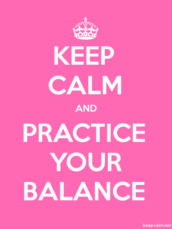 KEEP CALM AND PRACTICE YOUR BALANCE - white/pink - Default (600x800)
