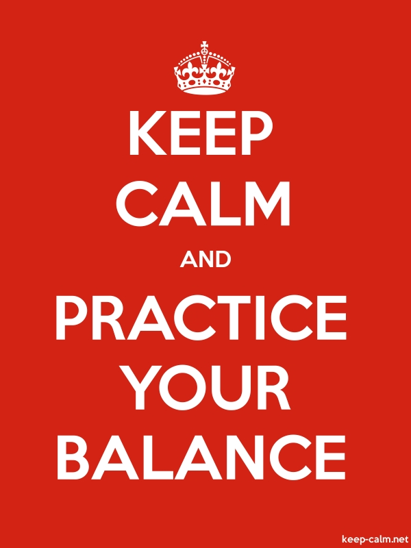KEEP CALM AND PRACTICE YOUR BALANCE - white/red - Default (600x800)