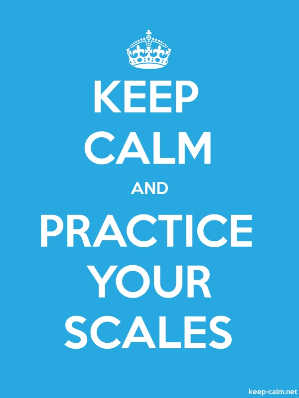 KEEP CALM AND PRACTICE YOUR SCALES - white/blue - Default (600x800)