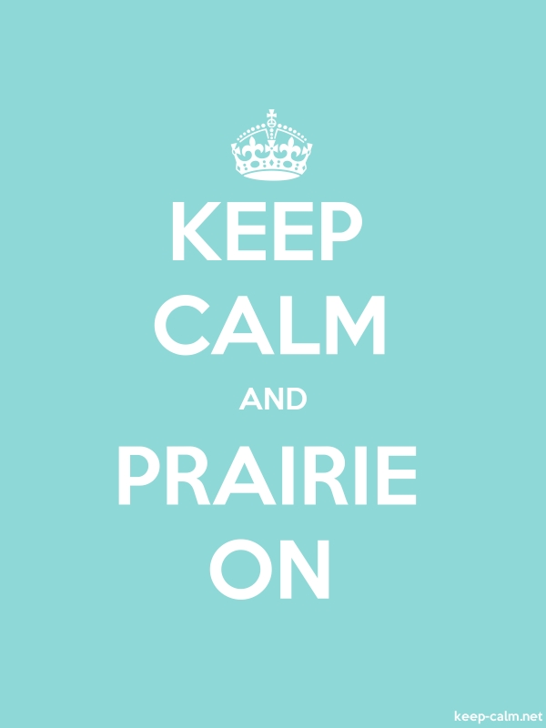 KEEP CALM AND PRAIRIE ON - white/lightblue - Default (600x800)
