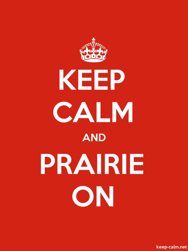 KEEP CALM AND PRAIRIE ON - white/red - Default (600x800)