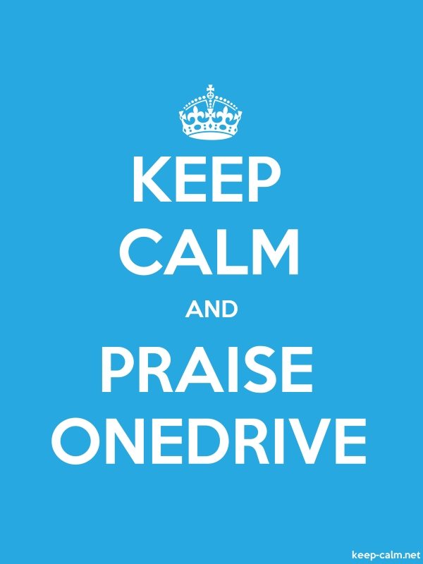 KEEP CALM AND PRAISE ONEDRIVE - white/blue - Default (600x800)
