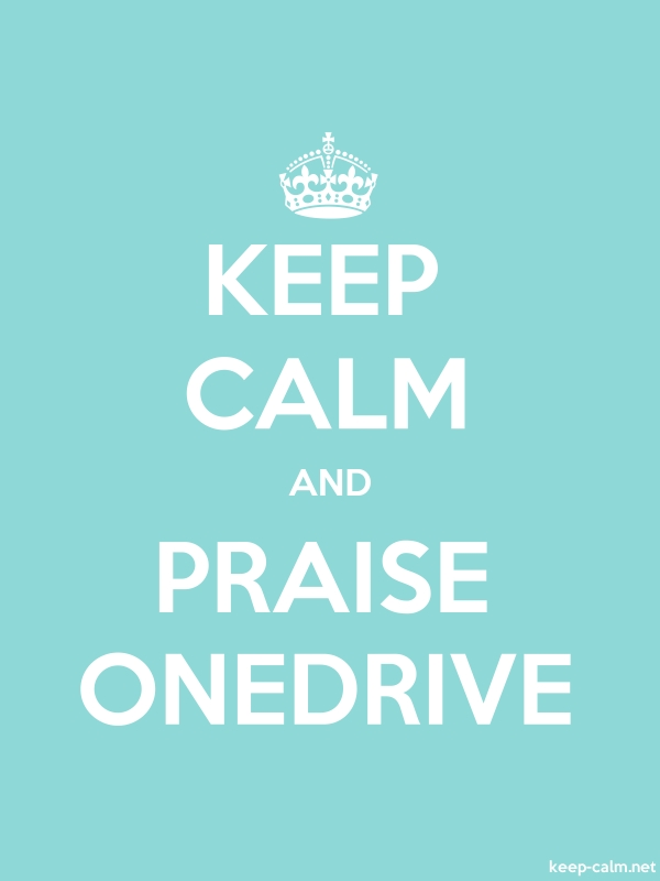 KEEP CALM AND PRAISE ONEDRIVE - white/lightblue - Default (600x800)