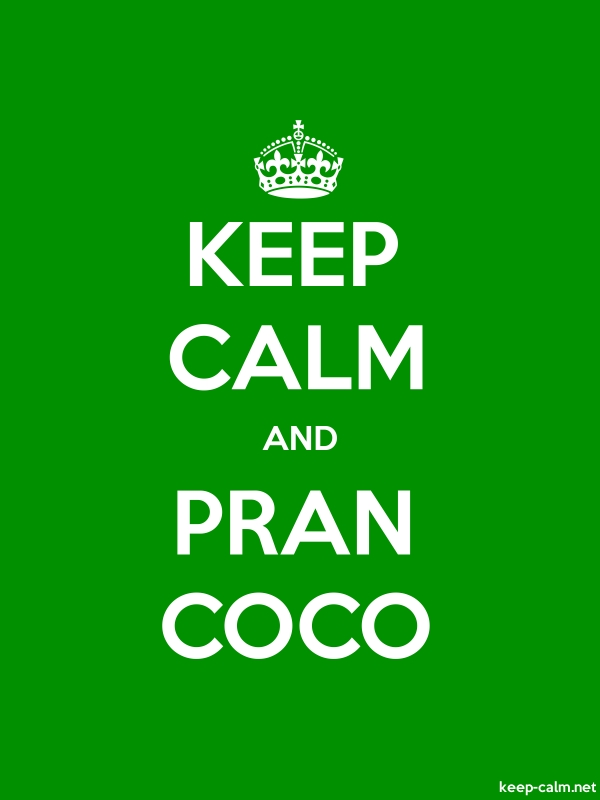 KEEP CALM AND PRAN COCO - white/green - Default (600x800)