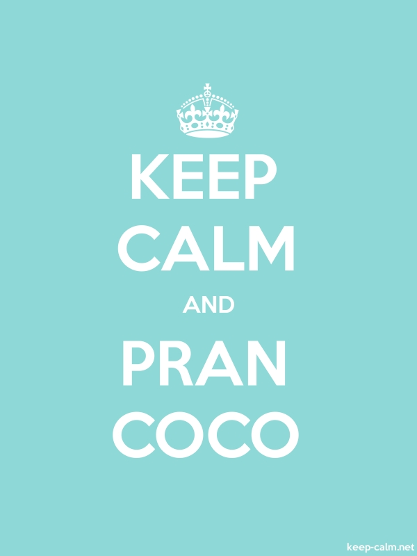 KEEP CALM AND PRAN COCO - white/lightblue - Default (600x800)