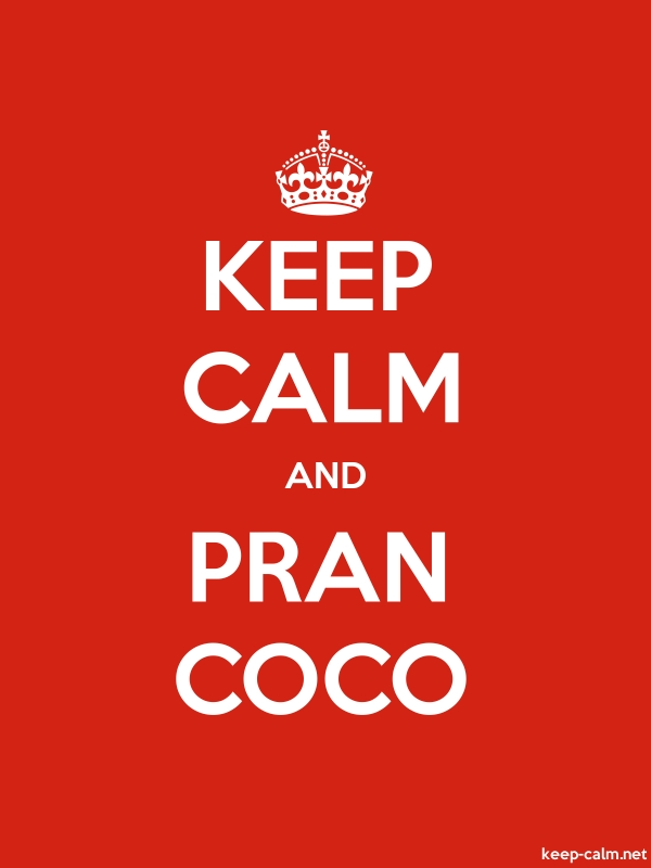 KEEP CALM AND PRAN COCO - white/red - Default (600x800)