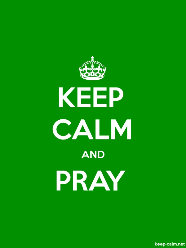 KEEP CALM AND PRAY - white/green - Default (600x800)