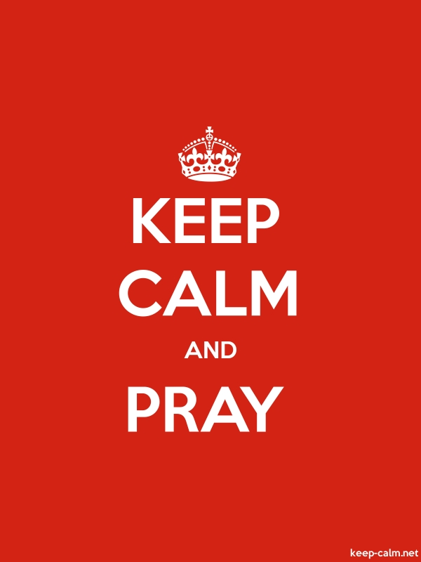 KEEP CALM AND PRAY - white/red - Default (600x800)