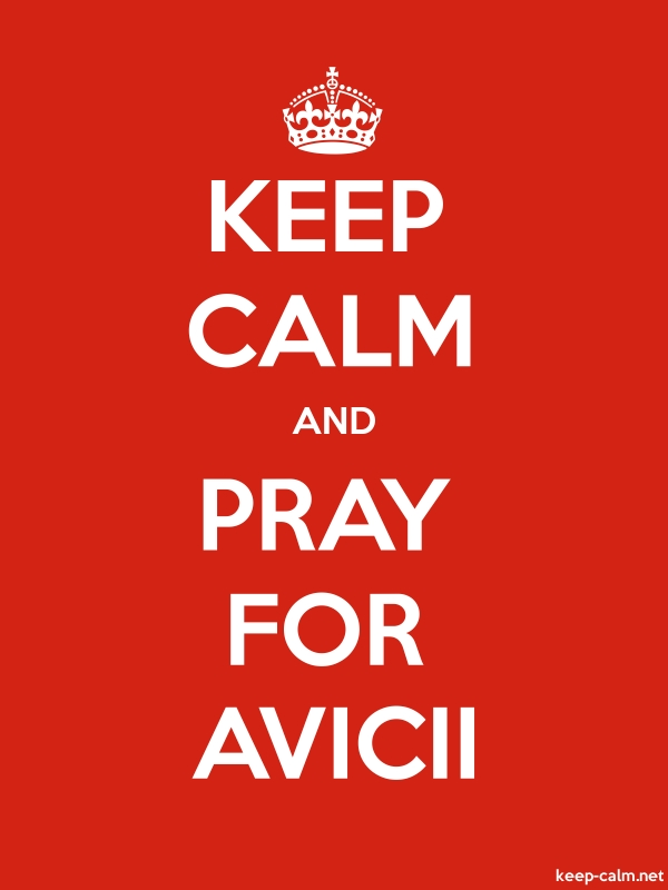 KEEP CALM AND PRAY FOR AVICII - white/red - Default (600x800)