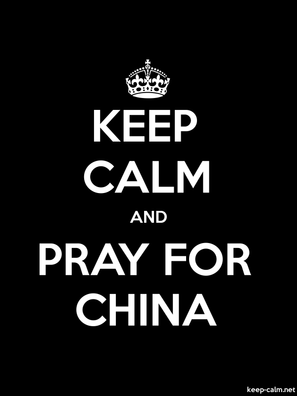 KEEP CALM AND PRAY FOR CHINA - white/black - Default (600x800)