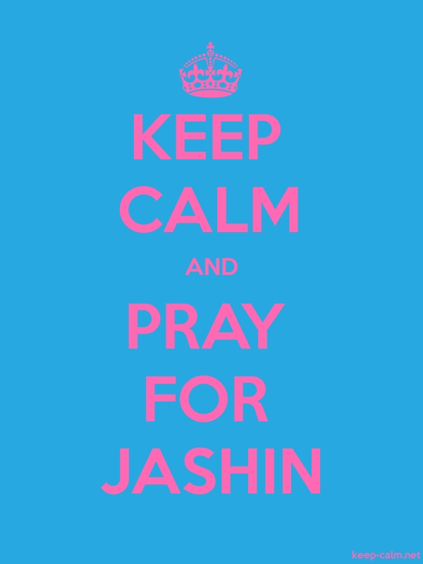 KEEP CALM AND PRAY FOR JASHIN - pink/blue - Default (600x800)