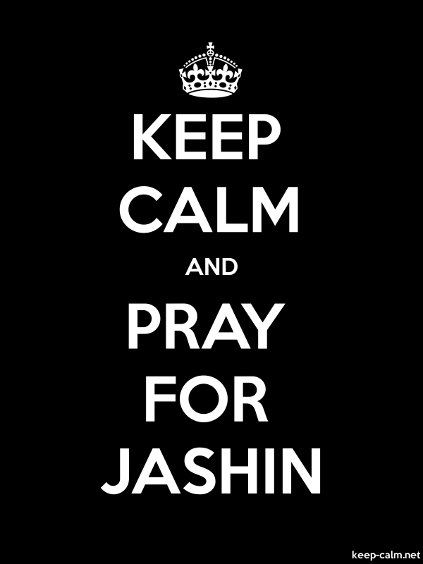 KEEP CALM AND PRAY FOR JASHIN - white/black - Default (600x800)