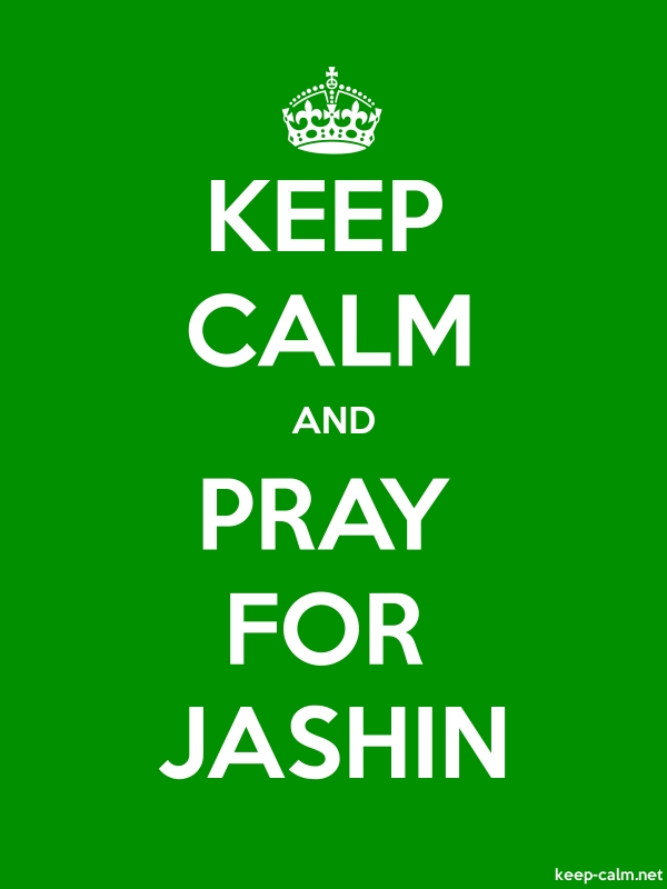 KEEP CALM AND PRAY FOR JASHIN - white/green - Default (600x800)