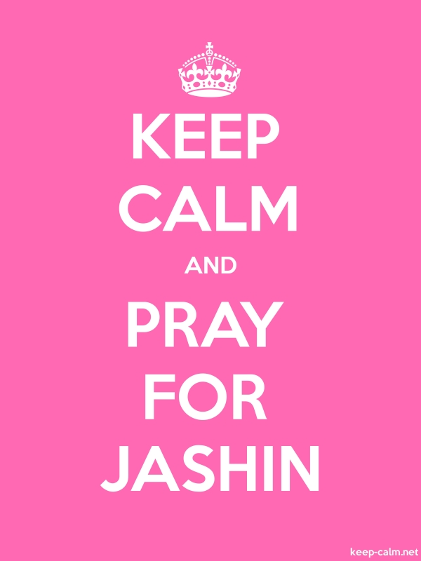 KEEP CALM AND PRAY FOR JASHIN - white/pink - Default (600x800)