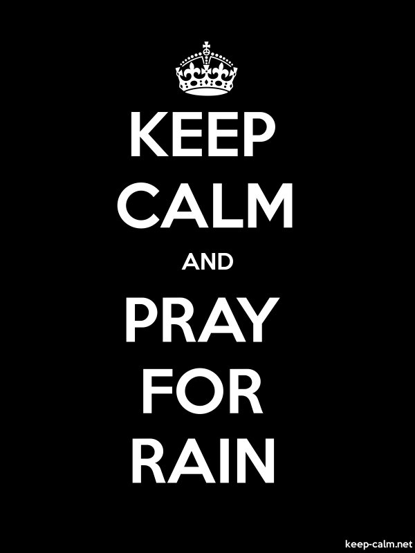 KEEP CALM AND PRAY FOR RAIN - white/black - Default (600x800)