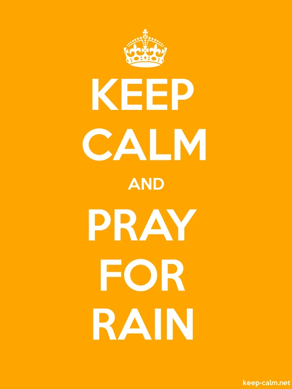 KEEP CALM AND PRAY FOR RAIN - white/orange - Default (600x800)