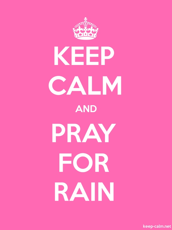 KEEP CALM AND PRAY FOR RAIN - white/pink - Default (600x800)