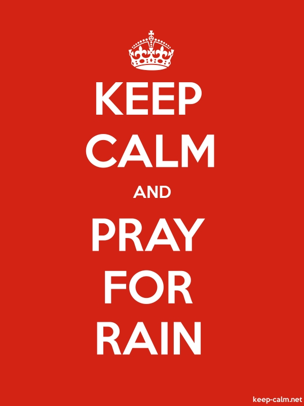 KEEP CALM AND PRAY FOR RAIN - white/red - Default (600x800)