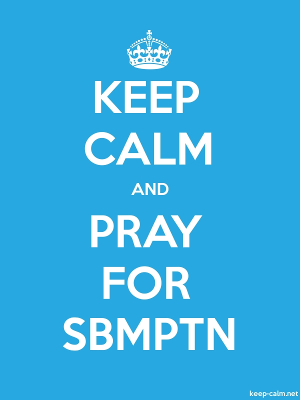 KEEP CALM AND PRAY FOR SBMPTN - white/blue - Default (600x800)