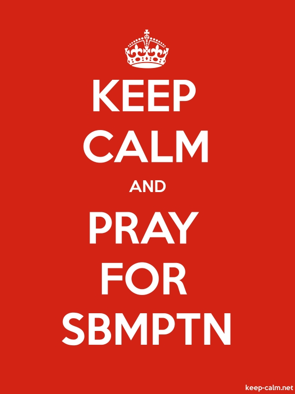 KEEP CALM AND PRAY FOR SBMPTN - white/red - Default (600x800)