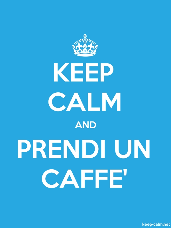 KEEP CALM AND PRENDI UN CAFFE' - white/blue - Default (600x800)
