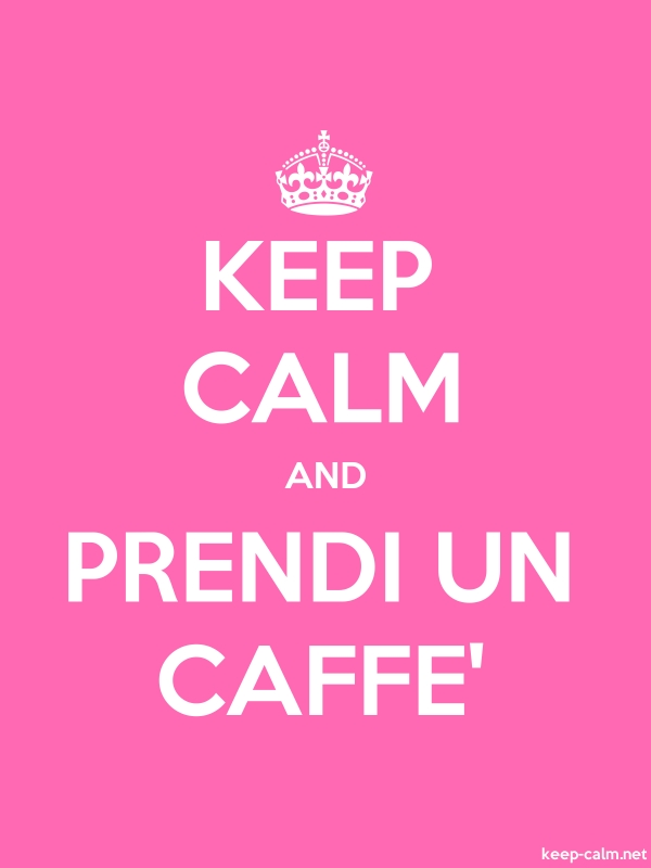 KEEP CALM AND PRENDI UN CAFFE' - white/pink - Default (600x800)