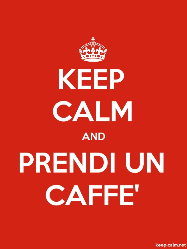 KEEP CALM AND PRENDI UN CAFFE' - white/red - Default (600x800)