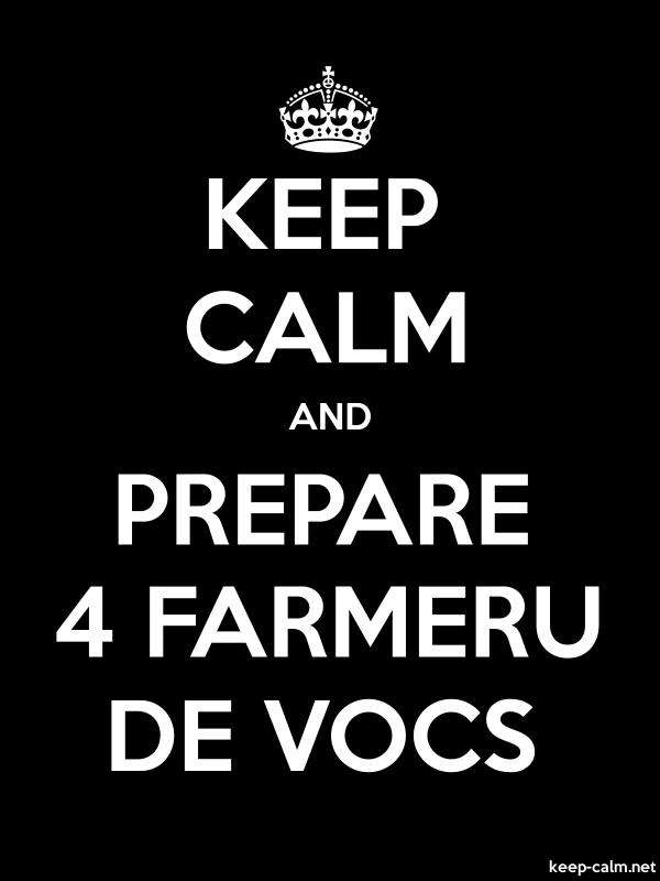 KEEP CALM AND PREPARE 4 FARMERU DE VOCS - white/black - Default (600x800)